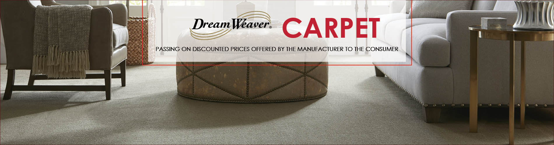 Save on DreamWeaver Carpet at Anniston Floors To Go we are passing on discounted prices offered by the manufacturer directly to you!